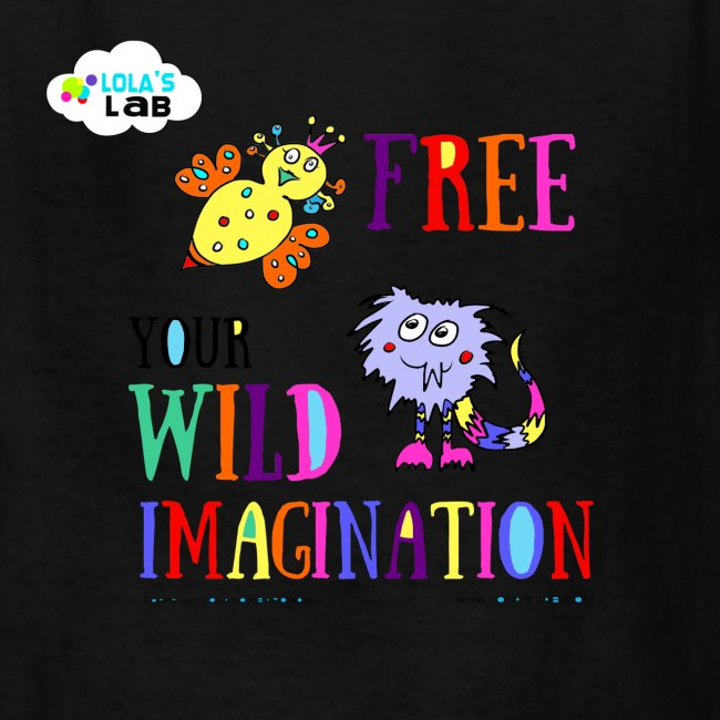LOLAS LAB FREE YOUR WILD IMAGINATION TEE