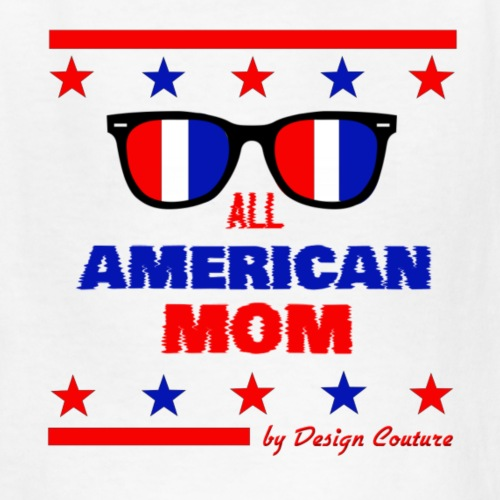 4TH OF JULY ALL AMERICAN MOM - Kids' T-Shirt