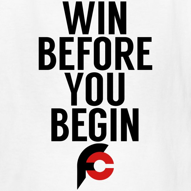 Win Before You Begin