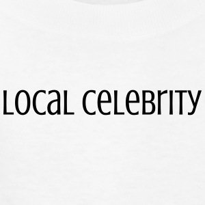 Local Celebrity - Kids' T-Shirt
