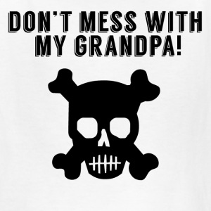 Don't Mess With My Grandpa - Kids' T-Shirt