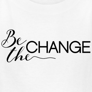 Be the Change - Kids' T-Shirt