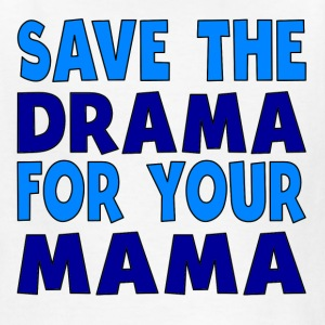 Save The Drama For Your Mama - Kids' T-Shirt