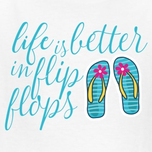 life is better in flip flops - Kids' T-Shirt