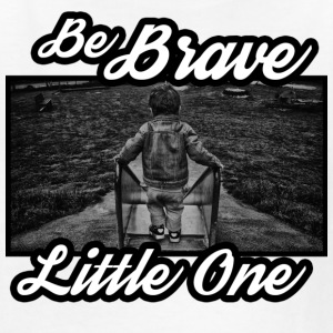 be brave little one - Kids' T-Shirt