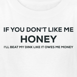 If you don't like me Honey! - Kids' T-Shirt
