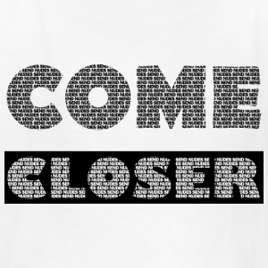 COME CLOSER & SEE SEND NUDES - Kids' T-Shirt