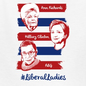 #LiberalLadies: Ann Richards, Hillary Clinton, RBG - Kids' T-Shirt