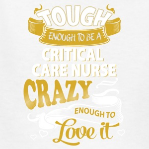 Touch enough to be a Critical Care Nurse - Kids' T-Shirt