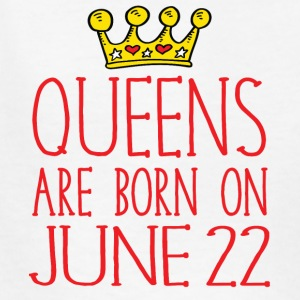 Queens are born on June 22 - Kids' T-Shirt
