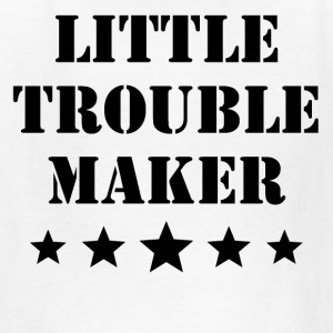 Little Trouble Maker - Kids' T-Shirt