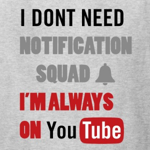 I DONT NEED NOTIFICATION SQUAD T- SHIRT - Kids' T-Shirt