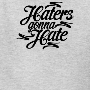 Haters Gonna Hate this - Kids' T-Shirt