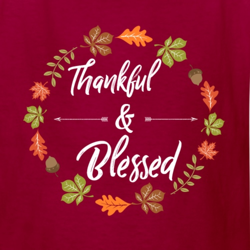 Thanksgiving Design - Thankful and Blessed - Kids' T-Shirt
