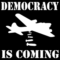 Democracy is coming