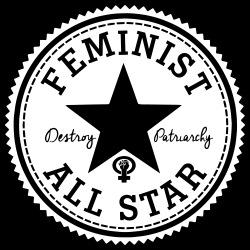 Feminist all star - Destroy patriarchy