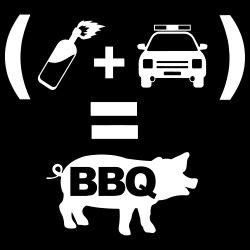 Molotov + police pig = BBQ