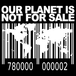 Our planet is not for sale