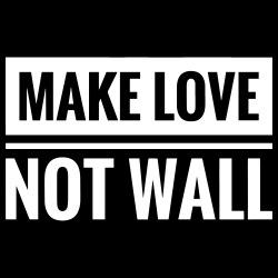 Make love not wall