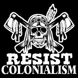 Resist colonialism