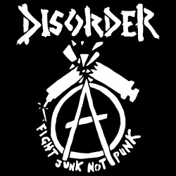 Disorder - Fight junk not punk