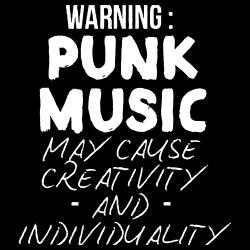 Warning: punk music may cause creativity and individuality