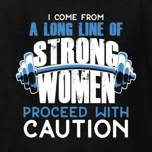 I Come From A Long Line Of Strong Women - Kids' T-Shirt