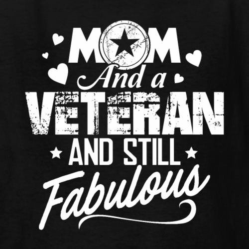 Mom and Veteran Still Fabulous Happy Mother's Day - Kids' T-Shirt