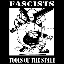 Fascists: tools of the state