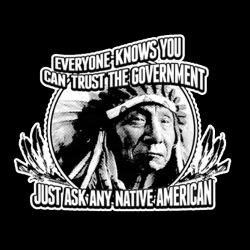 Everyone knows you can trust the government just ask any native american