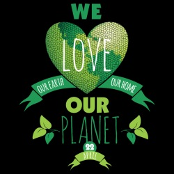 We love our earth our home our planet