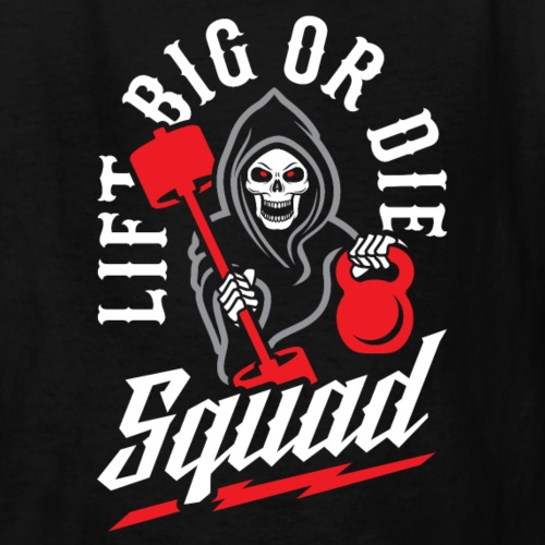 Lift Big Or Die Squad - Kids' T-Shirt