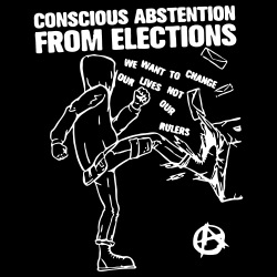 Conscious abstention from elections - we want to change our lives not our rulers