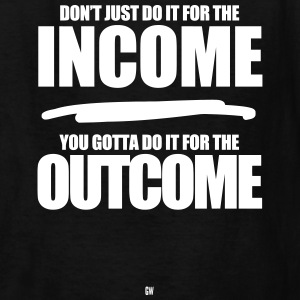 Do It For The Outcome - Kids' T-Shirt