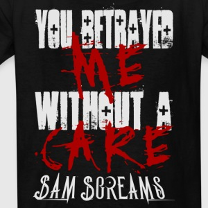 Sam Screams - You Betrayed Me - Kids' T-Shirt