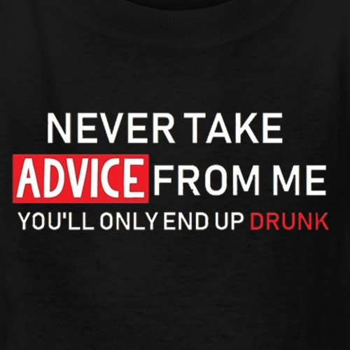 Never Take Advice From Me - Kids' T-Shirt