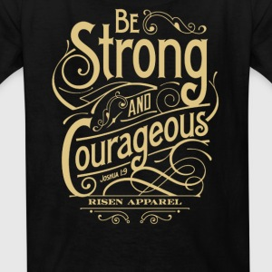 Be Strong and courageous - Kids' T-Shirt