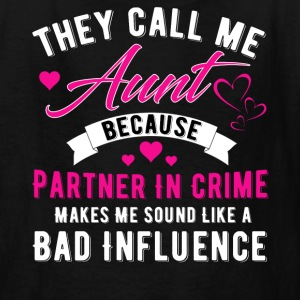 They Call Me Aunt Because Partner In Crime Makes M - Kids' T-Shirt