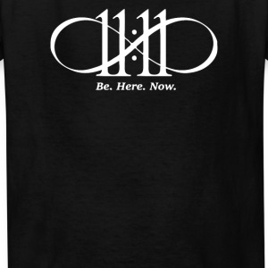 BE HERE NOW - Kids' T-Shirt