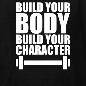 Build Your Body Build Your - Kids' T-Shirt