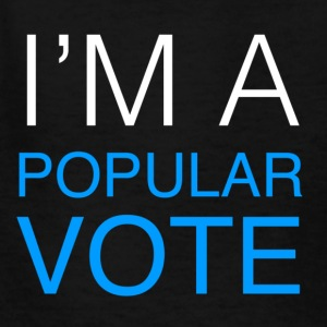 I'm A Popular Vote - Kids' T-Shirt