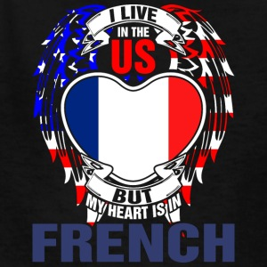 I Live In The Us But My Heart Is In French - Kids' T-Shirt