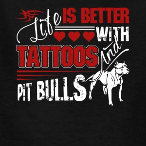 Better With Tattoos and Pit Bulls Shirt - Kids' T-Shirt
