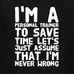 I'm a personal trainer to save time let's just ass - Kids' T-Shirt