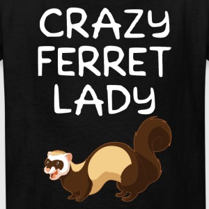 Crazy Ferret Lady Funny Ferret Owner - Kids' T-Shirt