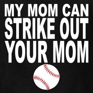 My Mom Can Strike Out Your Mom - Kids' T-Shirt