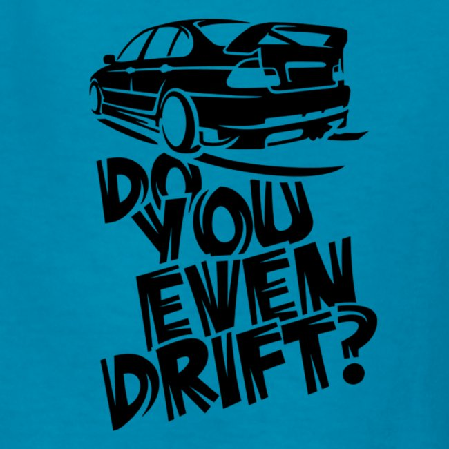 Do you even drift