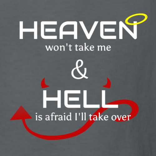 Heaven won't take me Hell is afraid I'll take over - Kids' T-Shirt
