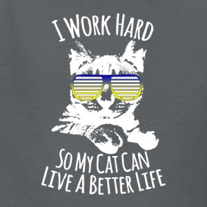 I Work Hard So My Cat Can Live A Better Life Shirt - Kids' T-Shirt