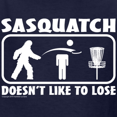 Sasquatch Doesn t Like to Lose Disc Golf Shirt Co - Kids' T-Shirt